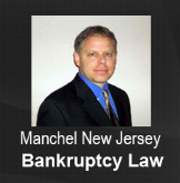 Manchel New Jersey Bankruptcy Law
