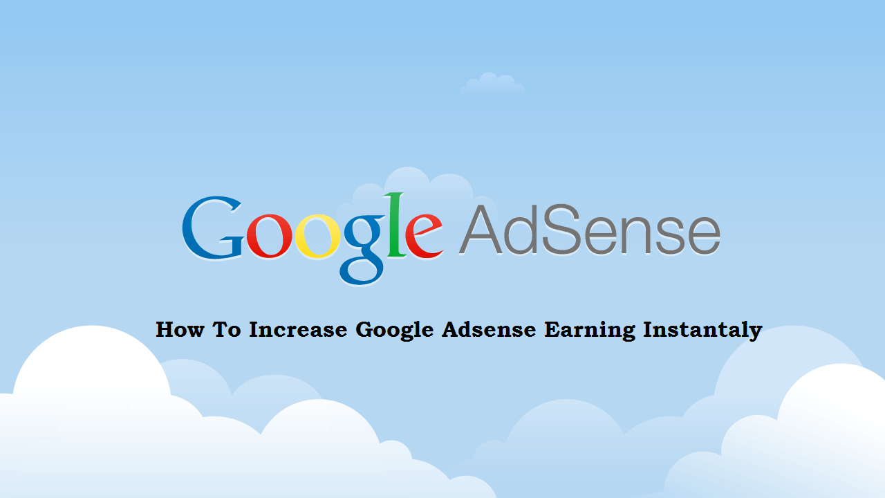 Increase Your Google Adsense Earnings with Same Traffic