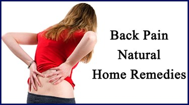 Get Rid of Back Pains - Natural Home Remedies